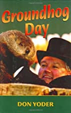 Groundhog Day by Don Yoder