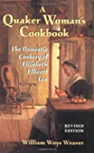 A Quaker Woman's Cookbook: The Domestic…