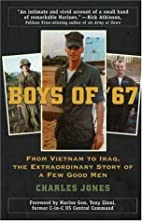 Boys of '67: From Vietnam to Iraq, the…