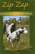 Zip Zap: The True Story of a Dog and a Dream…