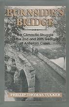 Burnside's Bridge: The Climactic Struggle of…
