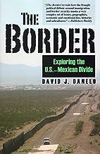 The Border: Exploring the U.S.-Mexican…