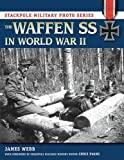 Webb, James: Waffen SS in World War II, The (Stackpole Military Photo Series)