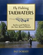 Fly Fishing Tailwaters: Tactics and Patterns…