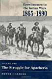 Cozzens, Peter: Eyewitnessed to the Indian Wars, 1865-1891: The Struggle for Apacheria