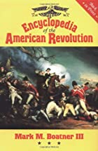 Encyclopedia of the American Revolution by…