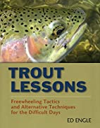 Trout Lessons: Freewheeling Tactics and…