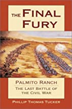 The Final Fury: Palmito Ranch, the Last…