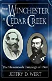 Wert, Jeffry D.: From Winchester to Cedar Creek: The Shenandoah Campaign of 1864