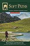 Cole, David: NOLS Soft Paths: Enjoying the Wilderness Without Harming It, 4th Edition (NOLS Library)