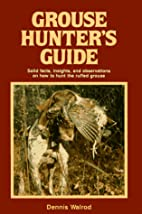 Grouse Hunter's Guide: Solid Facts,…