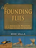Founding Flies, The: 43 American Masters:…