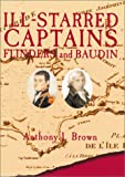 Brown, Anthony J.: Ill-Starred Captains: Flinders and Baudin