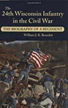 The 24th Wisconsin Infantry in the Civil…