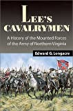 Longacre, Edward G.: Lee&#39;s Cavalrymen : A History of the Mounted Forces of the Army of Northern Virginia