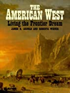 The American West: Living the Frontier Dream…
