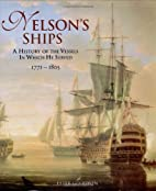 Nelson's Ships: A History of the Vessels in…