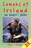 O&#39;Reilly, Peter: Loughs of Ireland : An Angler&#39;s Guide