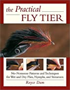 The Practical Fly Tier: No-Nonsense Patterns…