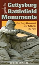Guide to Gettysburg Battlefield Monuments:…