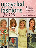 Stackpole Books Upcycled Fashions for Kids…