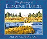Hardie, Eldridge: The Paintings of Eldridge Hardie: Art of Life in Sport