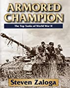 Armored Champion: The Top Tanks of World War…