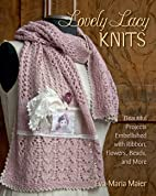 Lovely Lacy Knits: Beautiful Projects…