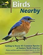 Birds Nearby: Getting to Know 45 Common…