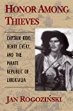 Rogozinski, Jan: Honor among Thieves : Captain Kidd, Henry Every and the Pirate Republic Libertalia