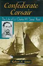 Confederate Corsair: The Life of Lt. Charles…