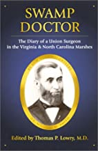 Swamp Doctor: The Diary of a Union Surgeon…