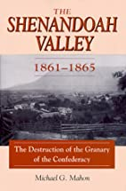 Shenandoah Valley, 1861-65: The Destruction…