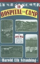 In Hospital and Camp: The Civil War Through…