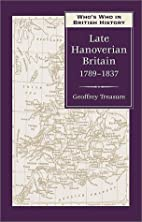 Who's Who in Late Hanoverian Britain: 1789…