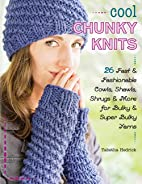 Cool Chunky Knits: 26 Fast & Fashionable…