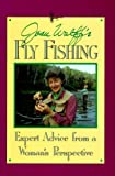 Wulff, Joan Salvato: Joan Wulff's Fly Fishing: Expert Advice from a Woman's Perspective