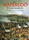 Adkin, Mark: The Waterloo Companion: The Complete Guide to History's Most Famous Land Battle
