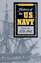 History of the U.S. Navy, 1775-1941 by…