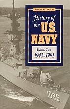 History of the U.S. Navy, 1942-1991 (History…