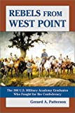 Patterson, Gerard A.: Rebels from West Point: The 306 U.S. Military Academy Graduates Who Fought for the Confederacy