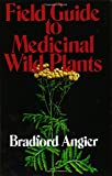 Angier, Bradford: Field Guide to Medicinal Wild Plants
