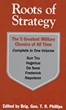 Roots of Strategy: The 5 Greatest Military…