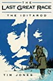 Jones, Tim: The Last Great Race: The Iditarod