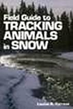 Field Guide to Tracking Animals in Snow by…