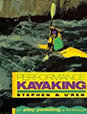 U&#39;ren, Stephen B.: Performance Kayaking