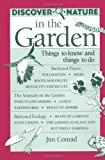 Conrad, Jim: Discover Nature in the Garden: Things to Know and Things to Do