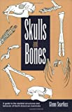 Searfoss, Glenn: Skulls and Bones: A Guide to the Skeletal Structures and Behavior of North American Mammals