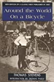 Stevens, Thomas: Around the World on a Bicycle (Classics of American Sport)