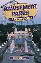 Amusement Parks of Pennsylvania by Jim…
